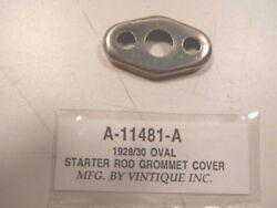 Ford Model A Oval Style Starter Rod Grommet Cover 1928-1930