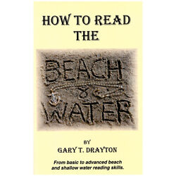 How to Read the Beach and Water from Basic to Advanced by Gary T. Drayton $17.95