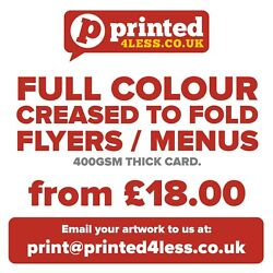 Creased To Fold Flyers Leaflets Printed Full Colour 400gsm Menus A3 A4 A5 A6