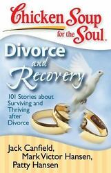 Chicken Soup for the Soul: Divorce and Recovery: 101 Stories about-ExLibrary