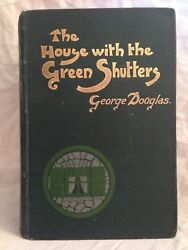 George Douglas - The House With The Green Shutters - 1901 - Scottish Shocker