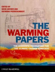 Warming Papers : The Scientific Foundation for the Climate Change Forecast, H...