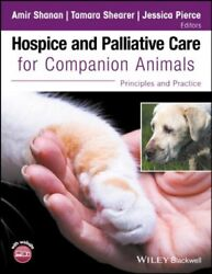 Hospice And Palliative Care For Companion Animals Principles And Practice, ...