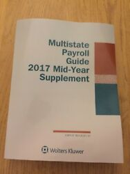 Multistate Payroll Guide 2017 Mid-year Supplement Wolters Kluwer J.f.buckley Iv