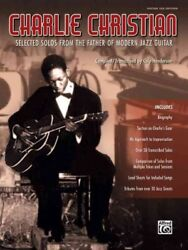 Charlie Christian Selected Solos From The Father Of Modern Jazz Guitar - Gu...