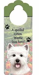 A Spoiled Rotten Westie lives here! Doorknob dog Sign West Highland Terrier NEW