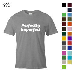 PERFECTLY FUNNY PRINT T SHIRT NOVELTY GRAPHIC SHIRTS HUMOR DESIGN TEE GIFT IDEA