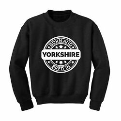 Born & Bred in Yorkshire Slogan Sweatshirt County Birth Place Personalised Gift