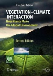 Vegetation-climate Interaction : How Plants Make the Global Environment, Pape...