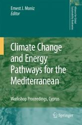 Climate Change And Energy Pathways for the Mediterranean : Workshop Proceedin...