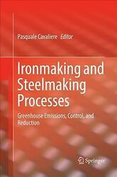 Ironmaking and Steelmaking Processes : Greenhouse Emissions Control and Red...