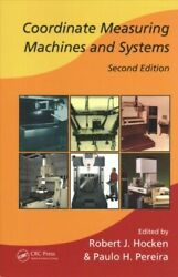 Coordinate Measuring Machines And Systems, Paperback By Hocken, Robert J. Ed...