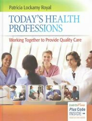Today's Health Professions : Working Together to Provide Quality Care Hardco...