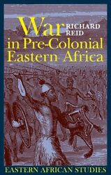 War In Pre-colonial Eastern Africa The Patterns And Meanings Of State-level ...