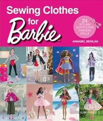 Sewing Clothes For Barbie 24 Stylish Outfits For Fashion Dolls, Paperback B...