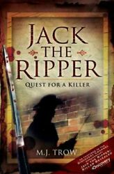 Jack the Ripper : Quest for a Killer Hardcover by Trow M. J. ISBN 18456312...