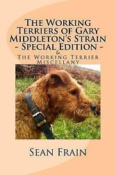 Working Terriers of Gary Middleton's Strain : Also Featuring the Working Terr...