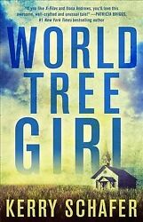 World Tree Girl Paperback by Schafer Kerry Like New Used Free shipping in...