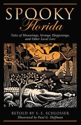 Spooky Florida Tales Of Hauntings Strange Happenings And Other Local Lore...