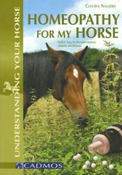 Homeopathy for My Horse : Holistic help for the most common ailments and dise...