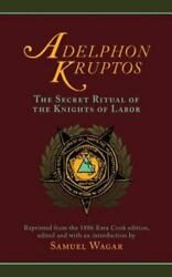 Adelphon Kruptos The Secret Ritual Of The Knights Of Labor, Like New Used, F...