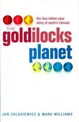 Goldilocks Planet : The four billion year story of earth's climate, Hardcover...