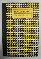 Sunset Horns By Franklin N Wood - 1927 [signed 1st Ed] Floridiana Poet Laureate