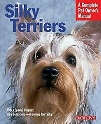 Silky Terriers : Everything about Purchase Grooming Health Nutritio