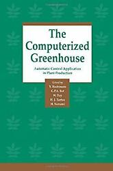 Computerized Greenhouse : Automatic Control Application in Plant Produ-ExLibrary