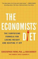 The Economists' Diet: The Surprising Formula for Losing Weight and Keeping It Of