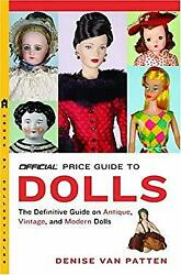 The Official Price Guide To Dolls Paperback Denise Van Patten
