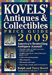 Kovels' Antiques And Collectibles Price Guide 2009 America's Be