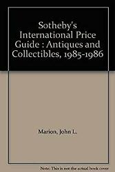 Sotheby's International Price Guide Antiques And Collectibles,
