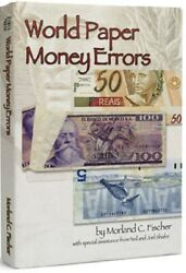 World Paper Money Errors Collectors Guide On Foreign Notes W/ Fen Scale Free Us