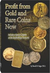 Profit From Gold And Rare Coins Now W/ Chapter On Saddle Ridge Treasure 1st Ed.