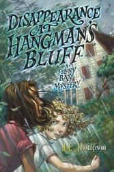 Disappearance at Hangman's Bluff (Felony Bay Mysteries) Thompson J. E. Paperba