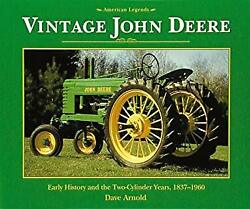 Vintage John Deere Early History And The Two-cylinder Years Dave Arnold