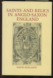 David Rollason / Saints And Relics In Anglo-saxon England 1st Edition 1989
