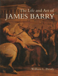 William L Pressly  Life and Art of James Barry Published for the Paul 1st 1981