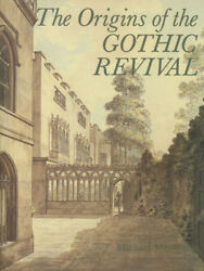 Michael McCarthy  Origins of the Gothic Revival Published for the Paul 1st 1987