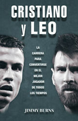 Cristiano Y Leo The Career To Be The Best Player In The World - Messi Book 2018