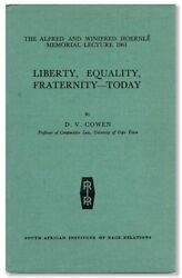 D.v. Cowen. Liberty, Equality, Fraternity--today. 2nd Printing, 1961. Apartheid