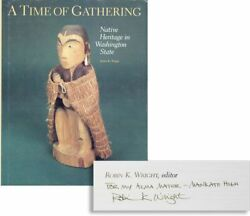Wright A Time Of Gathering Signed 1st Ed/dj Washington State Native Americans