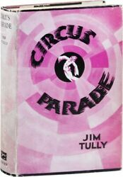 Jim Tully-circus Parade 1928-1st Uk Ed-vg+/vg+ Hoboes-crime And The Underworld