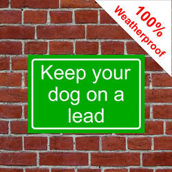 Keep Your Dog On A Lead Sign Farm 9470 Waterproof Solvent Resistant Signs