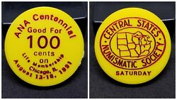 Central States Numismatic Society 1991 Ana Centennial Good For 100 Cents Yellow