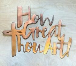 How Great Thou Art Wall Metal Art Hanging with Rustic Copper Finish