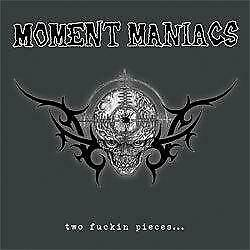 New Music Moment Maniacs Two Fuckinand039 Pieces Lp