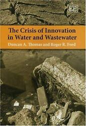 The Crisis Of Innovation In Water And Wastewater By Thomas, Duncan A.