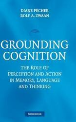 Grounding Cognition The Role Of Perception And Action In Memory Language And